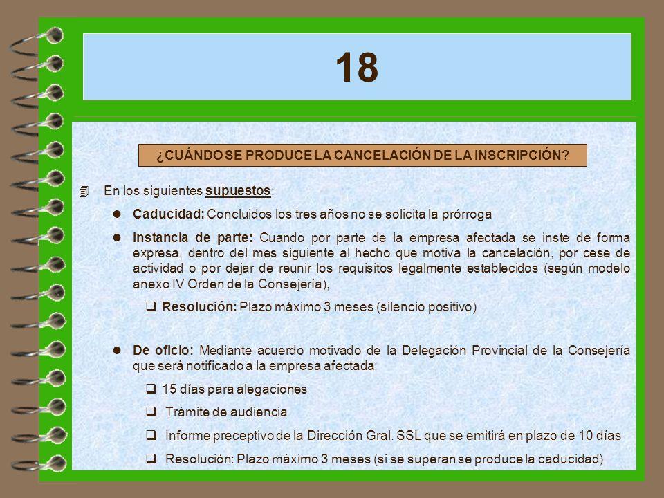18 4 En los siguientes supuestos: lCaducidad: Concluidos los tres años no se solicita la prórroga lInstancia de parte: Cuando por parte de la empresa