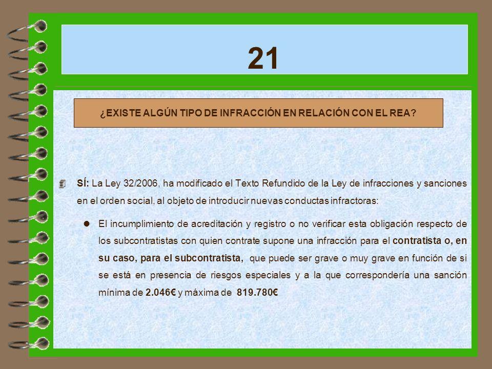 21 4 SÍ: La Ley 32/2006, ha modificado el Texto Refundido de la Ley de infracciones y sanciones en el orden social, al objeto de introducir nuevas con