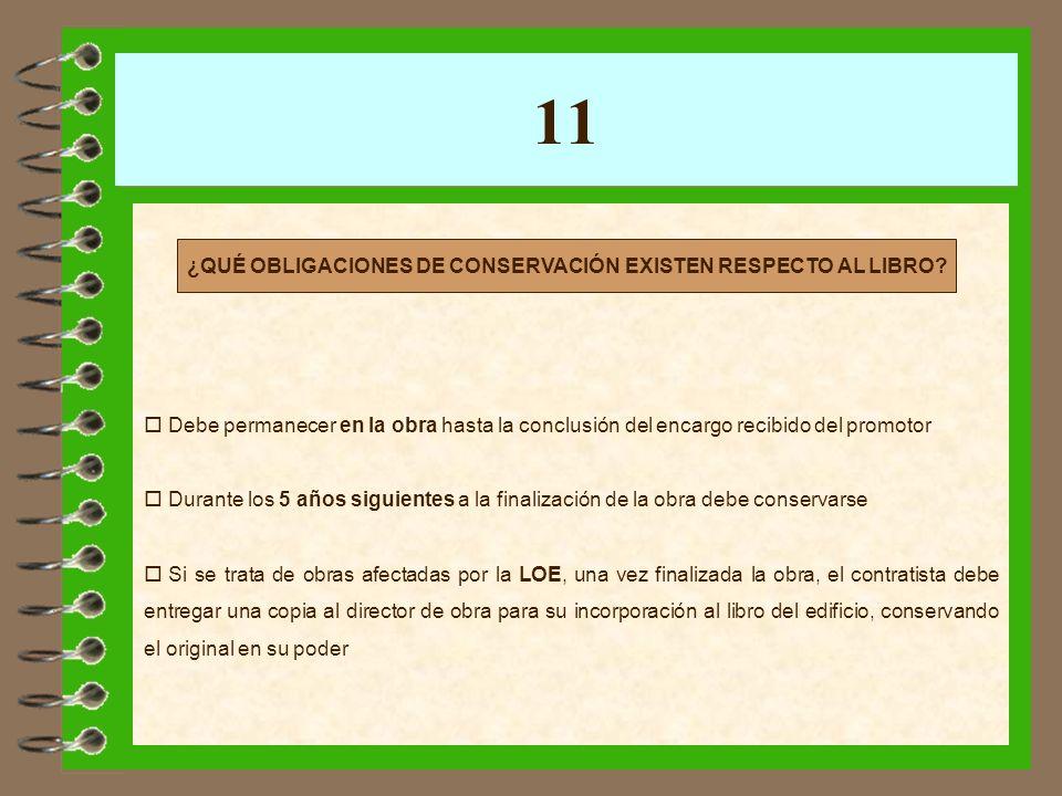 11 Debe permanecer en la obra hasta la conclusión del encargo recibido del promotor Durante los 5 años siguientes a la finalización de la obra debe co