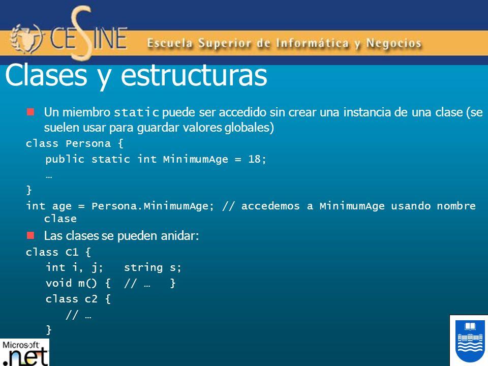 Clases y estructuras Un miembro static puede ser accedido sin crear una instancia de una clase (se suelen usar para guardar valores globales) class Pe