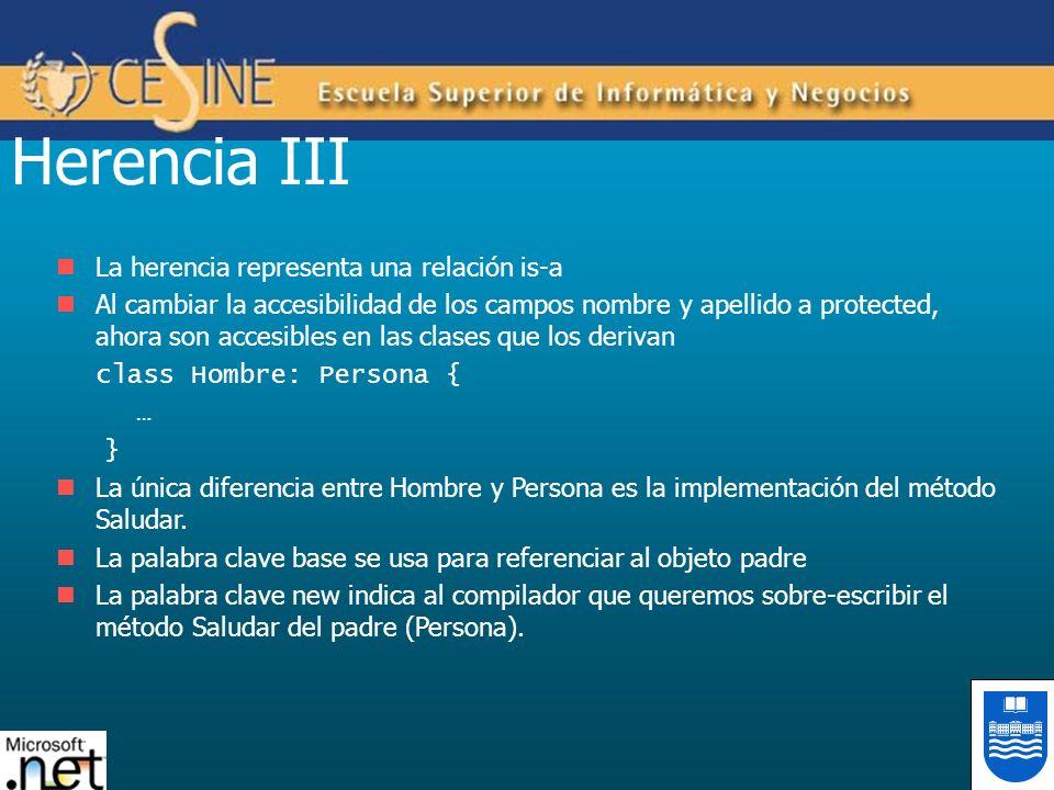 Herencia III La herencia representa una relación is-a Al cambiar la accesibilidad de los campos nombre y apellido a protected, ahora son accesibles en