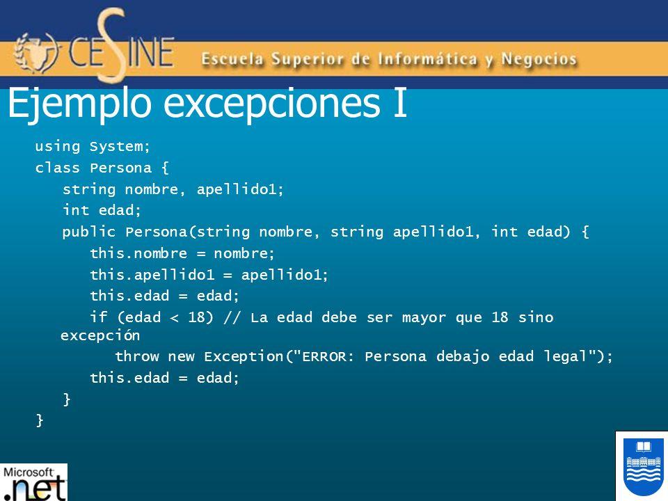 Ejemplo excepciones I using System; class Persona { string nombre, apellido1; int edad; public Persona(string nombre, string apellido1, int edad) { th