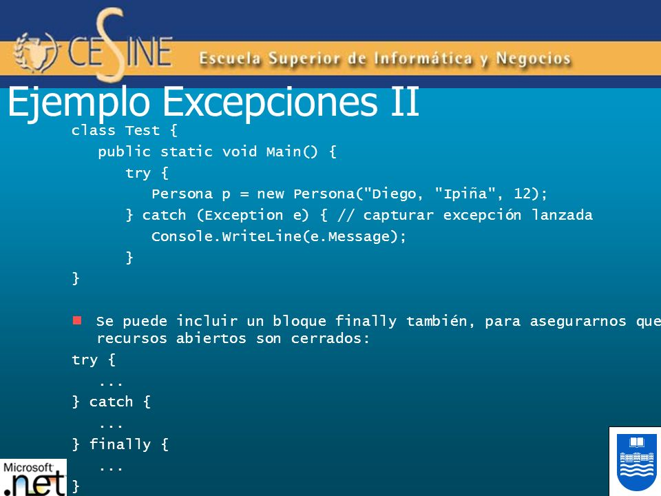 Ejemplo Excepciones II class Test { public static void Main() { try { Persona p = new Persona(