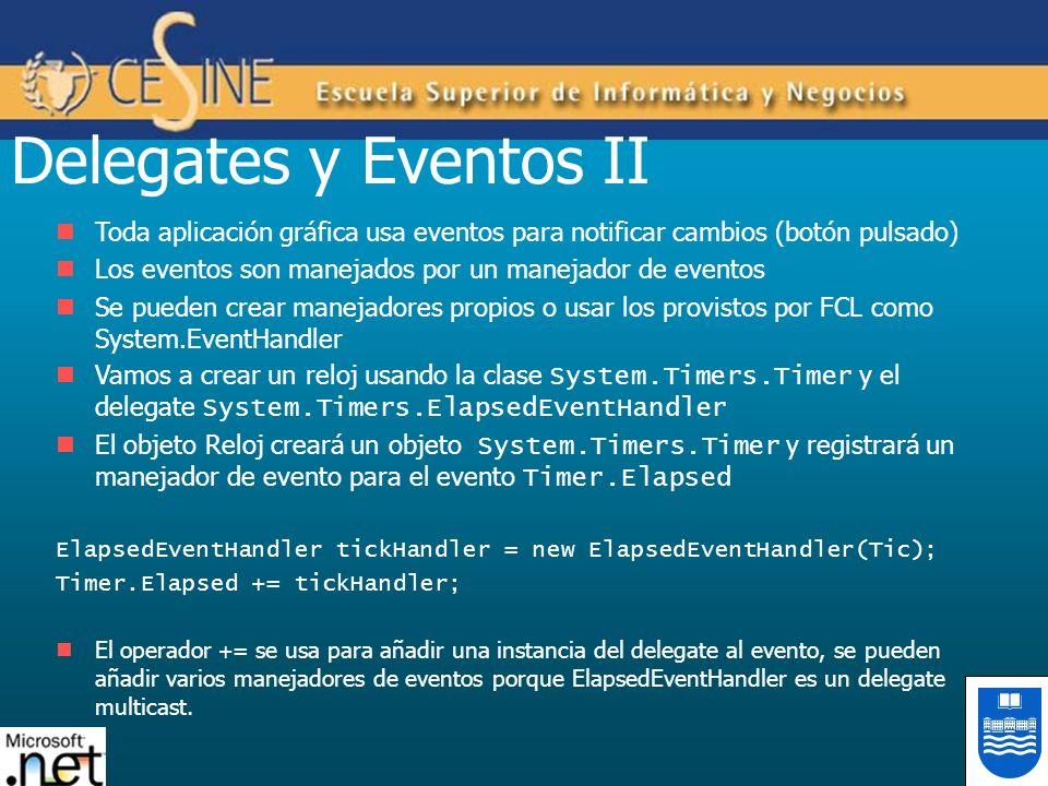 Delegates y Eventos II Toda aplicación gráfica usa eventos para notificar cambios (botón pulsado) Los eventos son manejados por un manejador de evento