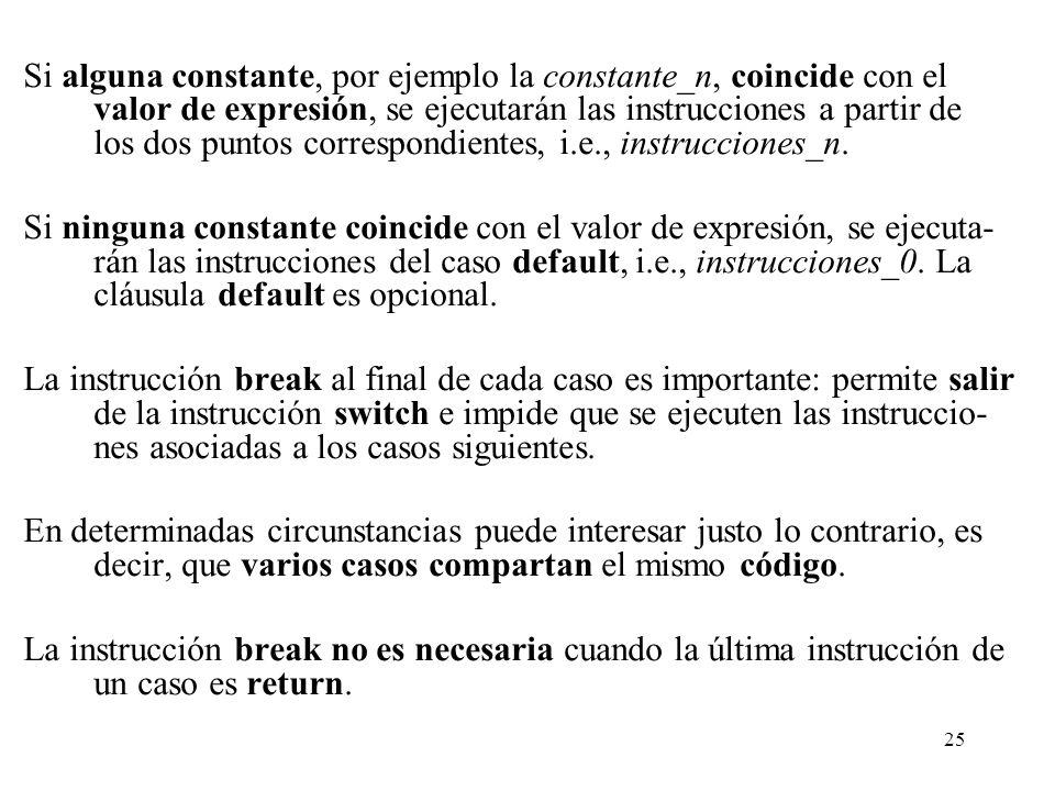 25 Si alguna constante, por ejemplo la constante_n, coincide con el valor de expresión, se ejecutarán las instrucciones a partir de los dos puntos cor