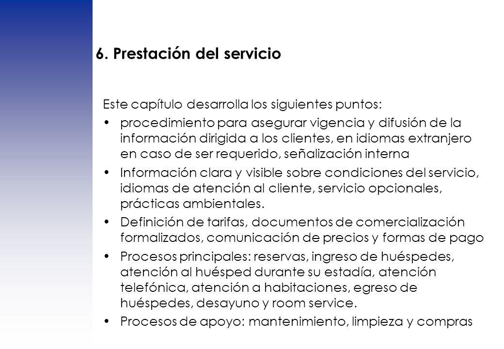 6. Prestación del servicio Este capítulo desarrolla los siguientes puntos: procedimiento para asegurar vigencia y difusión de la información dirigida