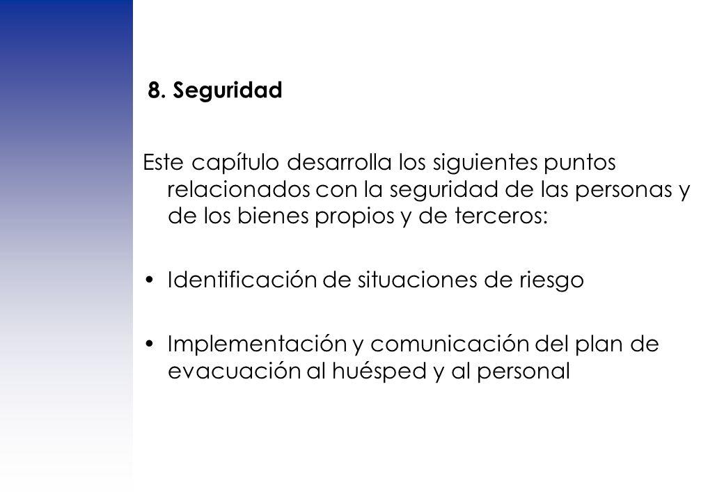 8. Seguridad Este capítulo desarrolla los siguientes puntos relacionados con la seguridad de las personas y de los bienes propios y de terceros: Ident
