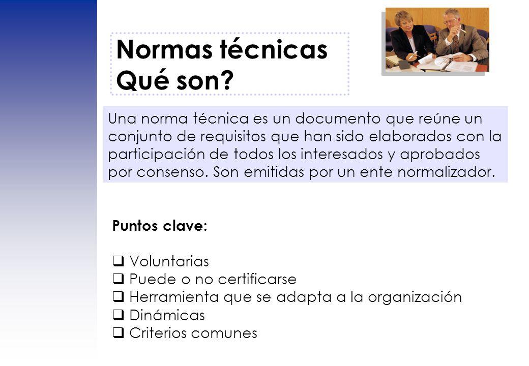 Normas técnicas Qué son? Una norma técnica es un documento que reúne un conjunto de requisitos que han sido elaborados con la participación de todos l