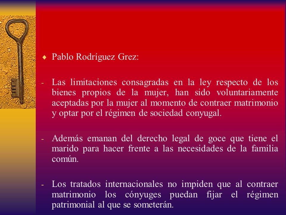 Pablo Rodríguez Grez: - Las limitaciones consagradas en la ley respecto de los bienes propios de la mujer, han sido voluntariamente aceptadas por la m