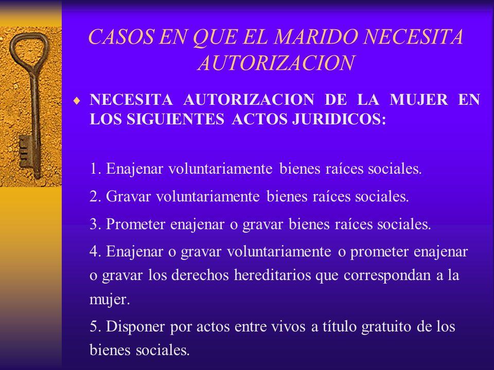 CASOS EN QUE EL MARIDO NECESITA AUTORIZACION 6.