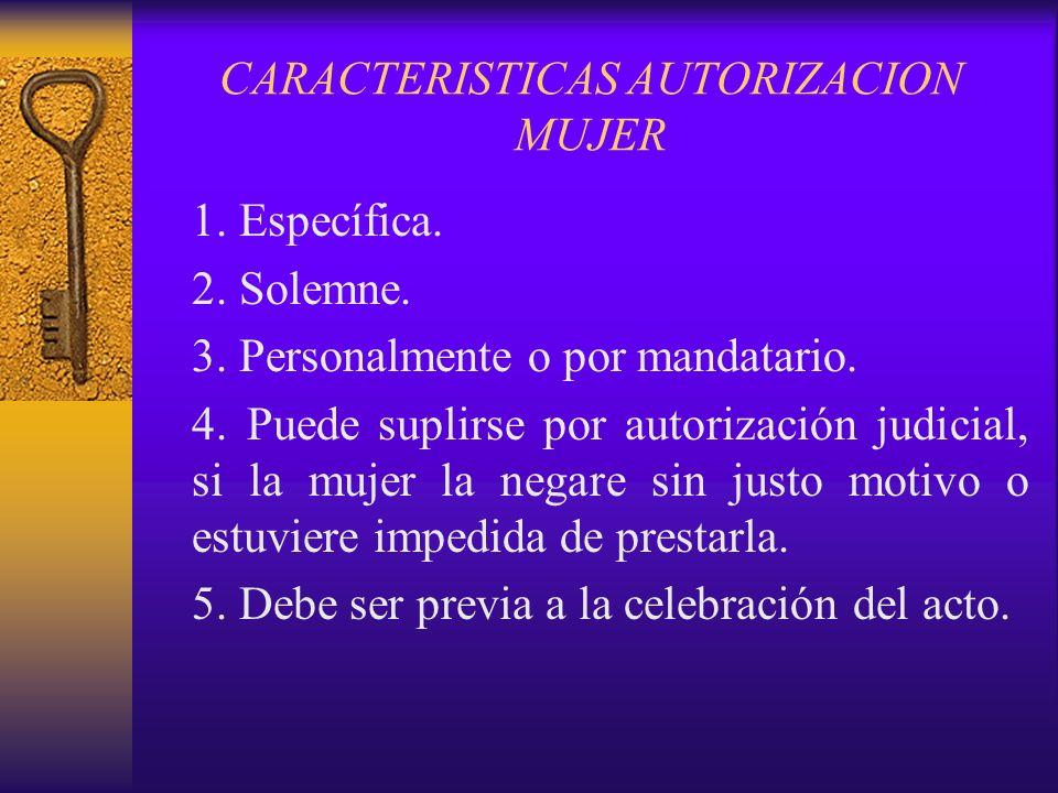 CARACTERISTICAS AUTORIZACION MUJER 1.ESPECIFICA: (art.