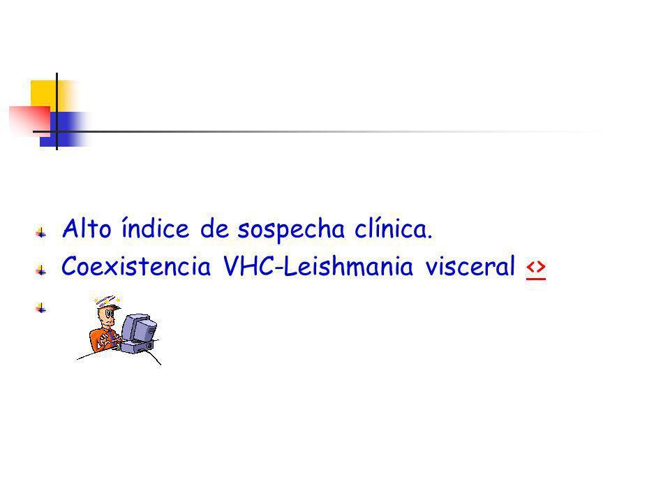 Alto índice de sospecha clínica. Coexistencia VHC-Leishmania visceral <><>