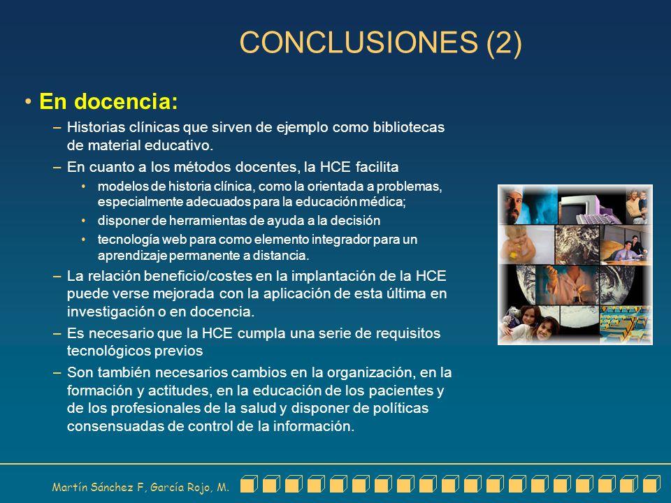Martín Sánchez F, García Rojo, M. CONCLUSIONES (2) En docencia: – Historias clínicas que sirven de ejemplo como bibliotecas de material educativo. – E
