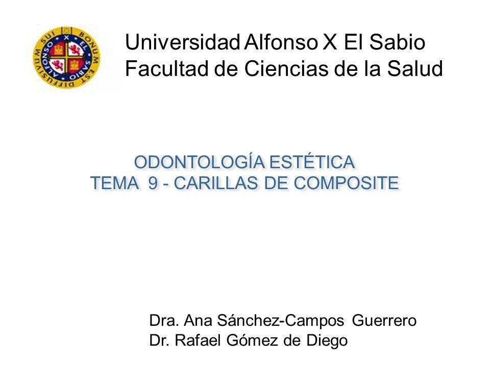 Universidad Alfonso X El Sabio Facultad de Ciencias de la Salud ODONTOLOGÍA ESTÉTICA TEMA 9 - CARILLAS DE COMPOSITE ODONTOLOGÍA ESTÉTICA TEMA 9 - CARI