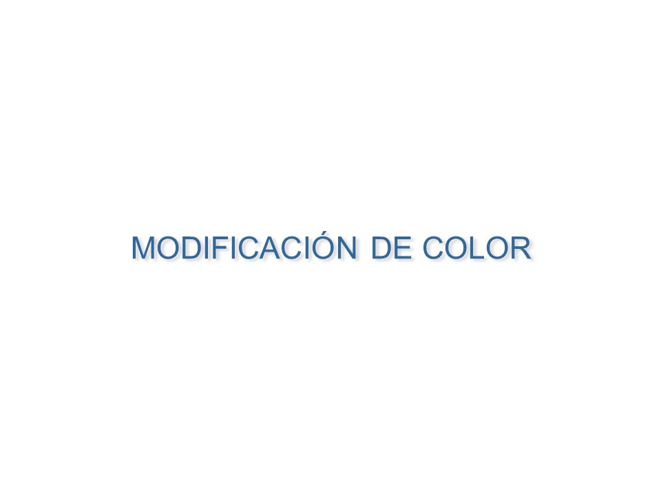 MODIFICACIÓN DE COLOR