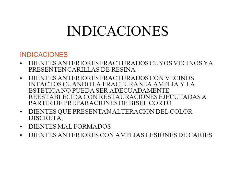INDICACIONES DIENTES ANTERIORES FRACTURADOS CUYOS VECINOS YA PRESENTEN CARILLAS DE RESINA DIENTES ANTERIORES FRACTURADOS CON VECINOS INTACTOS CUANDO L