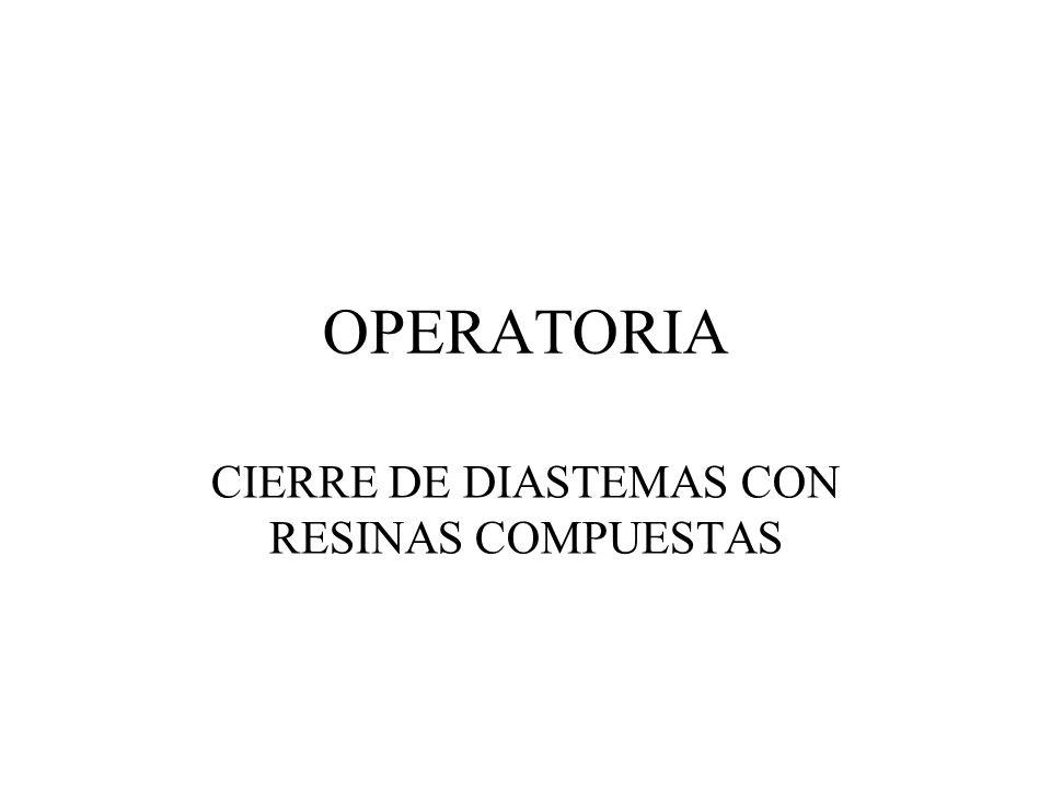 OPERATORIA CIERRE DE DIASTEMAS CON RESINAS COMPUESTAS