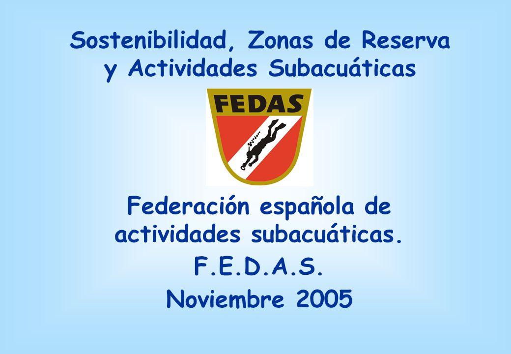Sostenibilidad, Zonas de Reserva y Actividades Subacuáticas Federación española de actividades subacuáticas.