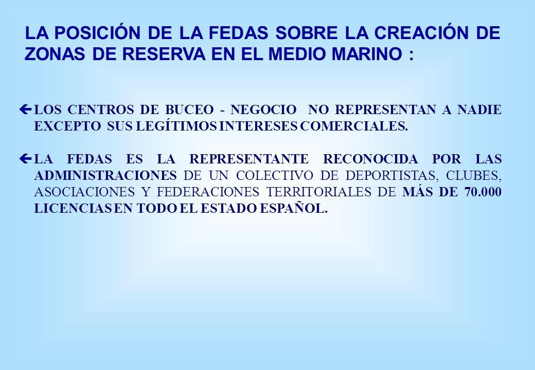 LA POSICIÓN DE LA FEDAS SOBRE LA CREACIÓN DE ZONAS DE RESERVA EN EL MEDIO MARINO : çLOS CENTROS DE BUCEO - NEGOCIO NO REPRESENTAN A NADIE EXCEPTO SUS LEGÍTIMOS INTERESES COMERCIALES.