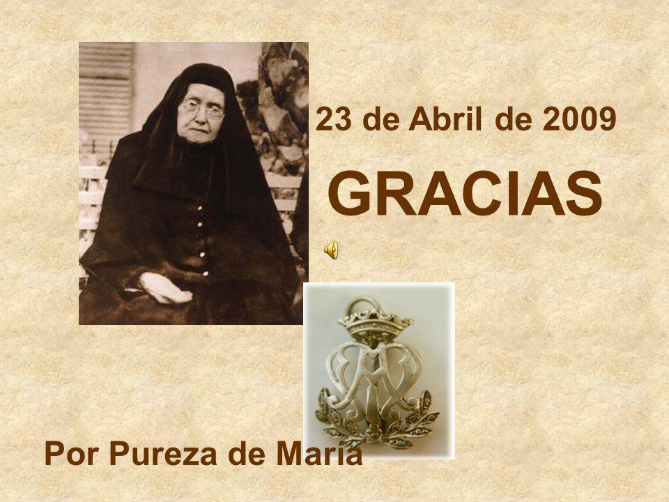 23 de Abril de 2009 Por Pureza de María GRACIAS