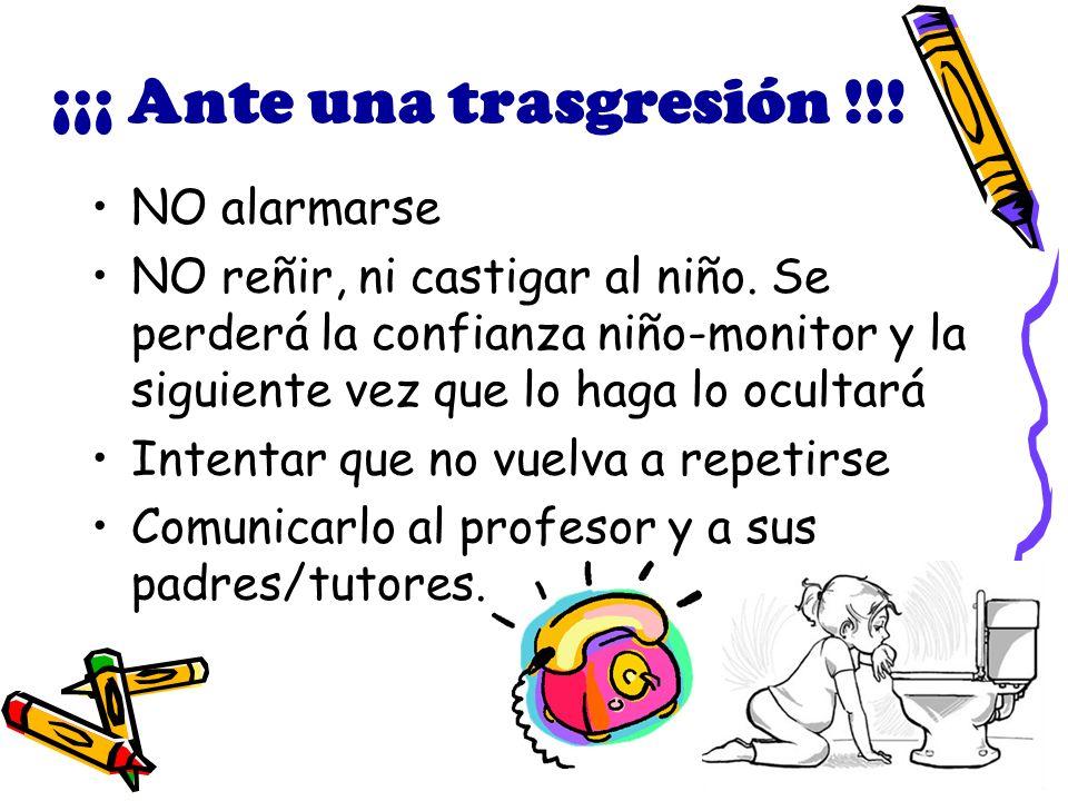 ¡¡¡ Ante una trasgresión !!.NO alarmarse NO reñir, ni castigar al niño.