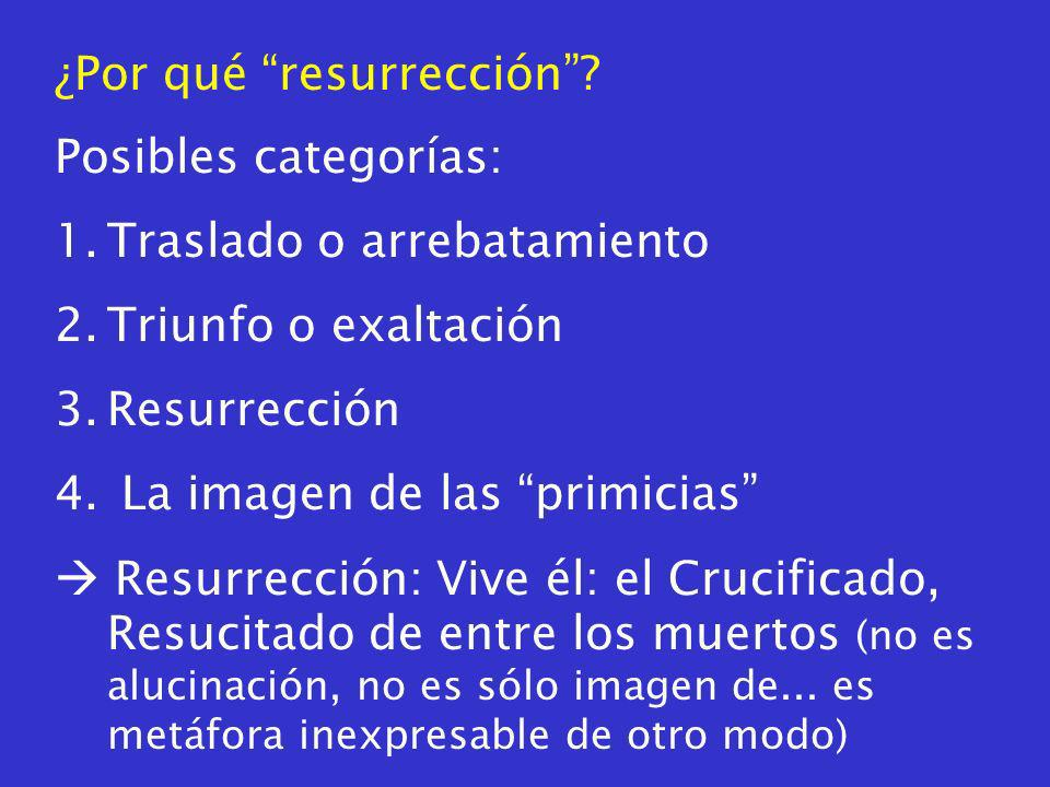 ¿Por qué resurrección.