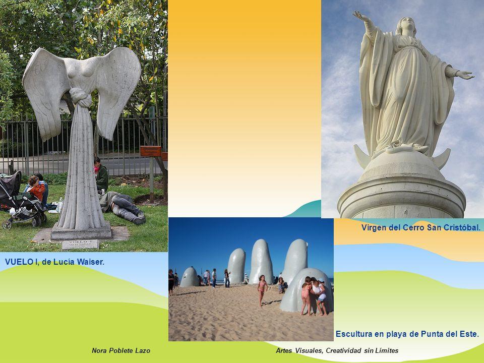 Nora Poblete LazoArtes Visuales, Creatividad sin Límites VUELO I, de Lucía Waiser. Escultura en playa de Punta del Este. Virgen del Cerro San Cristóba