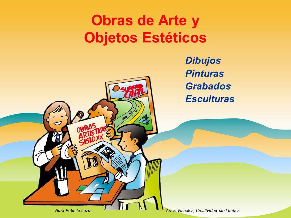 Obras de Arte y Objetos Estéticos Dibujos Pinturas Grabados Esculturas Nora Poblete LazoArtes Visuales, Creatividad sin Límites