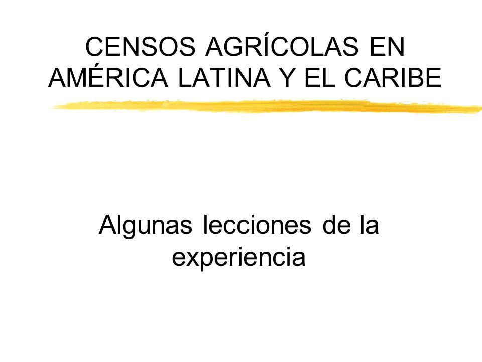 CENSOS AGRÍCOLAS EN AMÉRICA LATINA Y EL CARIBE Algunas lecciones de la experiencia