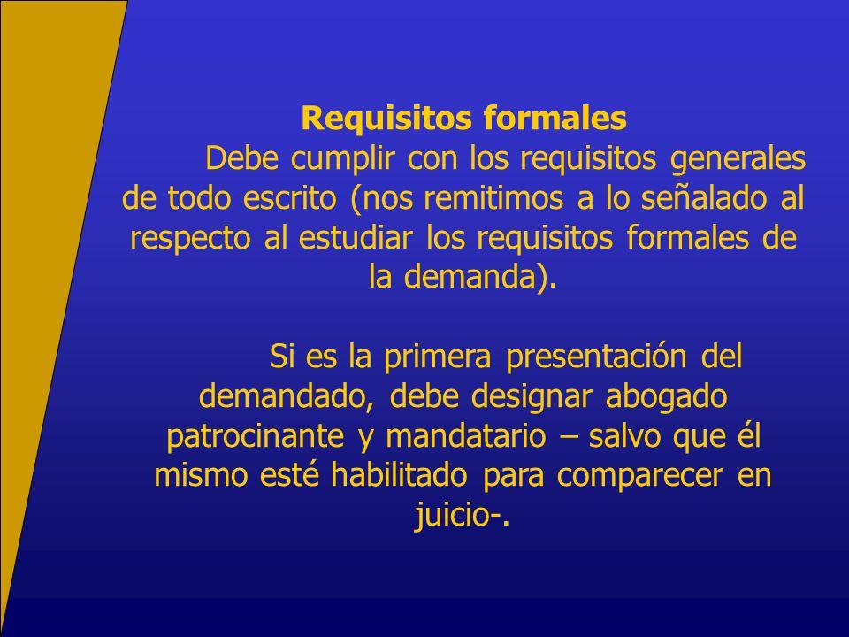 Requisitos formales Debe cumplir con los requisitos generales de todo escrito (nos remitimos a lo señalado al respecto al estudiar los requisitos formales de la demanda).