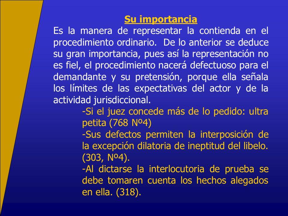 Su importancia Es la manera de representar la contienda en el procedimiento ordinario.