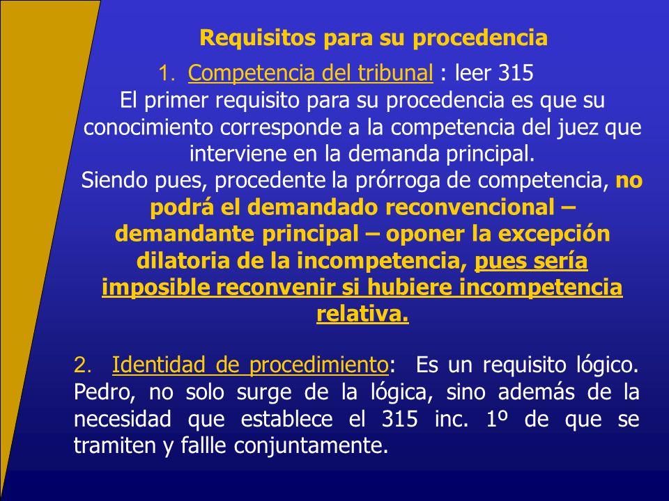 Requisitos para su procedencia 1. Competencia del tribunal : leer 315 El primer requisito para su procedencia es que su conocimiento corresponde a la