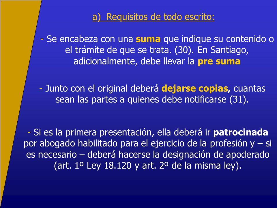 a) Requisitos de todo escrito: - Se encabeza con una suma que indique su contenido o el trámite de que se trata. (30). En Santiago, adicionalmente, de