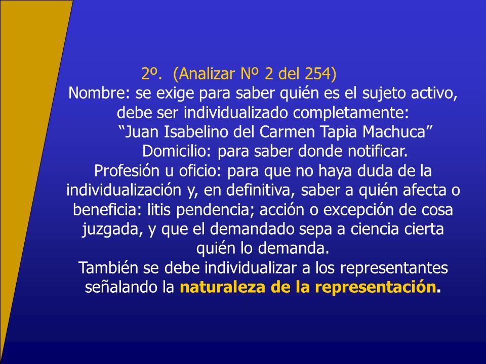 2º. (Analizar Nº 2 del 254) Nombre: se exige para saber quién es el sujeto activo, debe ser individualizado completamente: Juan Isabelino del Carmen T