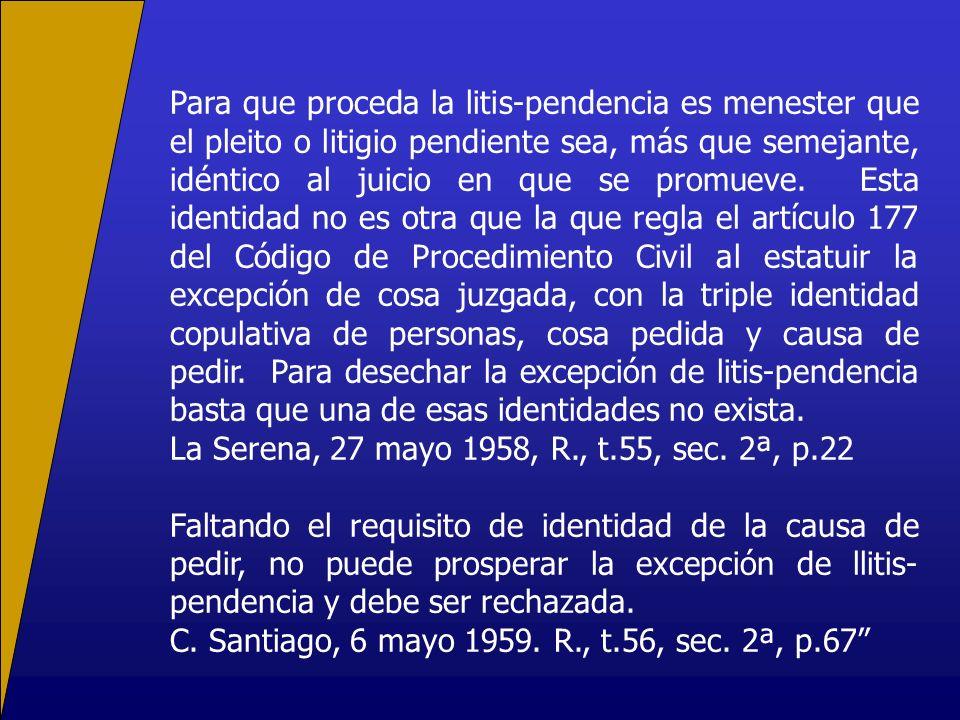 Para que proceda la litis-pendencia es menester que el pleito o litigio pendiente sea, más que semejante, idéntico al juicio en que se promueve. Esta
