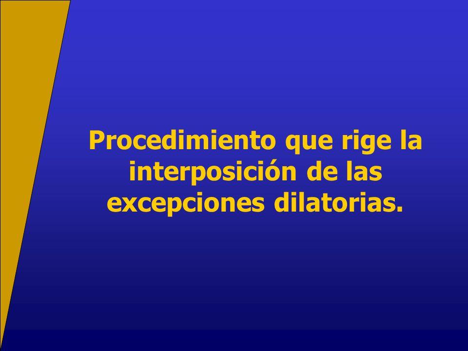 Procedimiento que rige la interposición de las excepciones dilatorias.