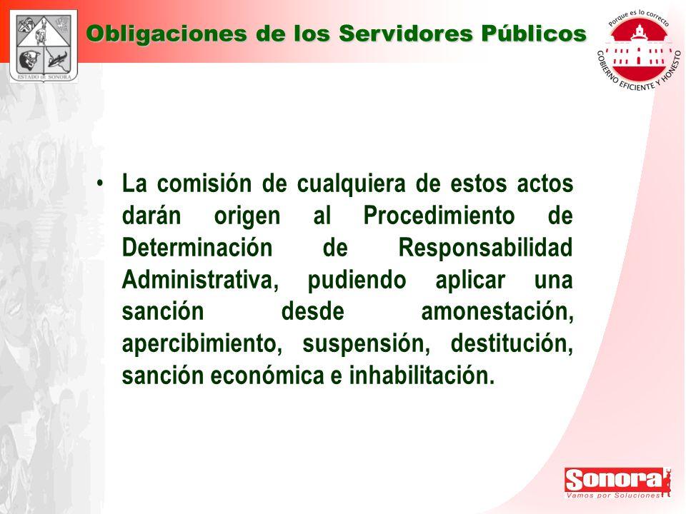 La comisión de cualquiera de estos actos darán origen al Procedimiento de Determinación de Responsabilidad Administrativa, pudiendo aplicar una sanció