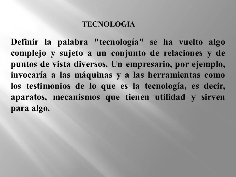 TECNOLOGIA Definir la palabra