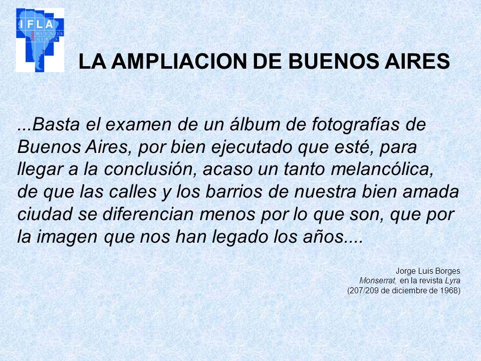 LA AMPLIACION DE BUENOS AIRES...Basta el examen de un álbum de fotografías de Buenos Aires, por bien ejecutado que esté, para llegar a la conclusión,