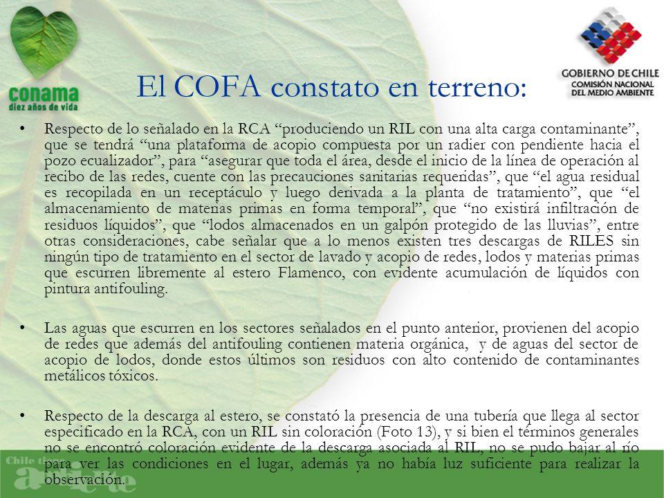 El COFA constato en terreno: Respecto de lo señalado en la RCA produciendo un RIL con una alta carga contaminante, que se tendrá una plataforma de aco