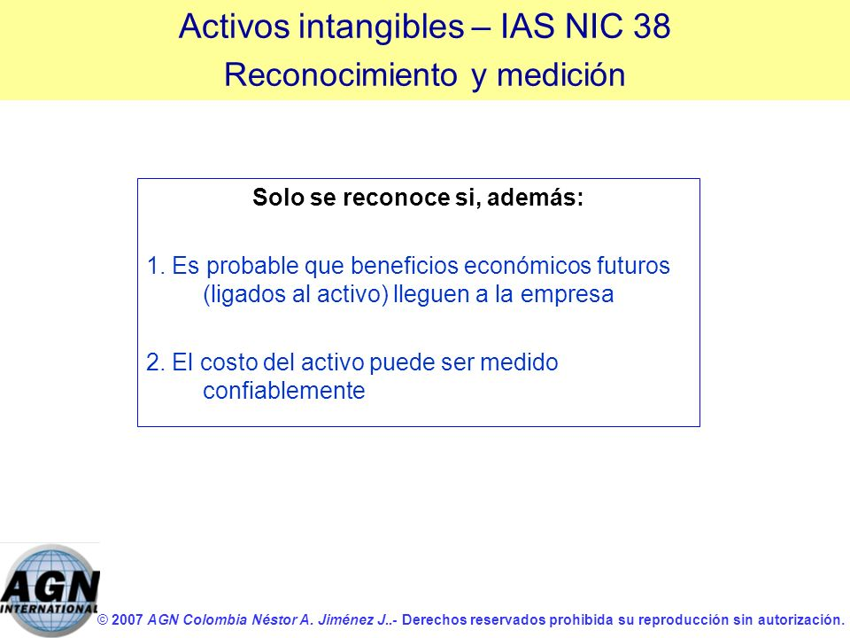 © 2007 AGN Colombia Néstor A. Jiménez J..- Derechos reservados prohibida su reproducción sin autorización. Solo se reconoce si, además: 1. Es probable