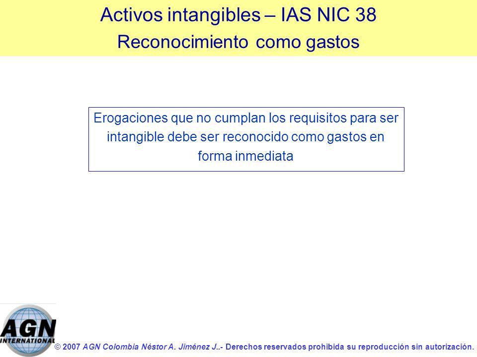 © 2007 AGN Colombia Néstor A. Jiménez J..- Derechos reservados prohibida su reproducción sin autorización. Erogaciones que no cumplan los requisitos p
