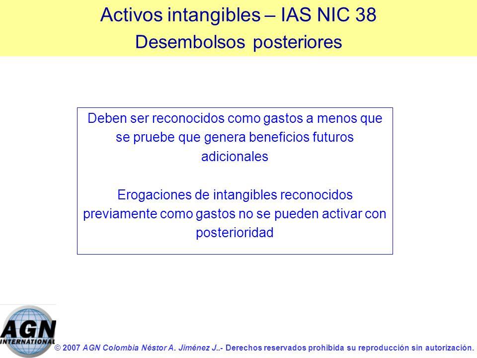 © 2007 AGN Colombia Néstor A. Jiménez J..- Derechos reservados prohibida su reproducción sin autorización. Deben ser reconocidos como gastos a menos q