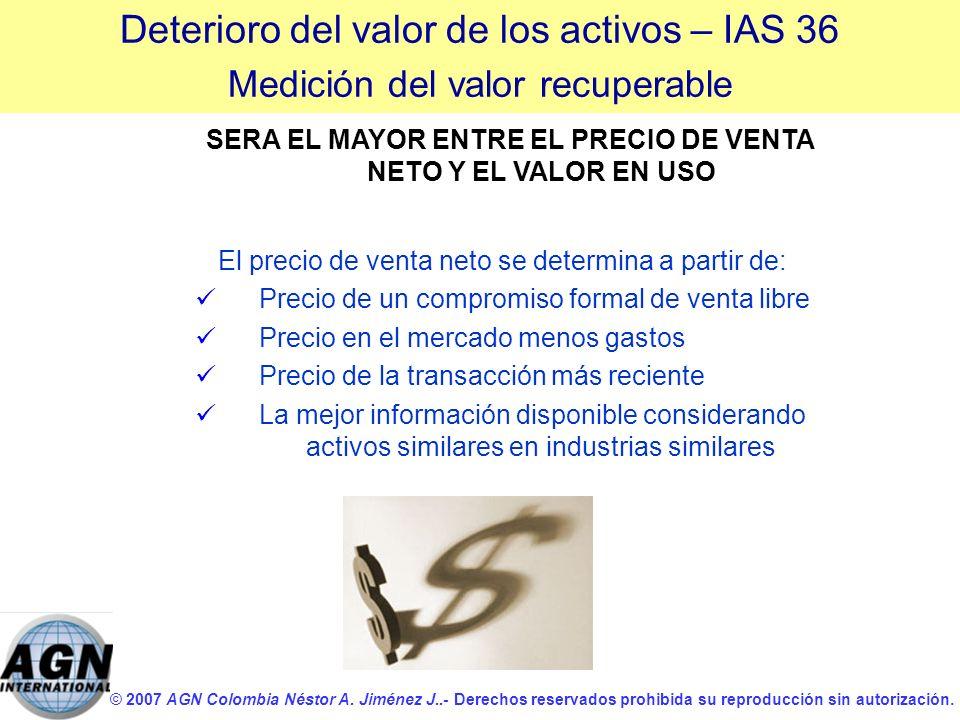© 2007 AGN Colombia Néstor A. Jiménez J..- Derechos reservados prohibida su reproducción sin autorización. SERA EL MAYOR ENTRE EL PRECIO DE VENTA NETO