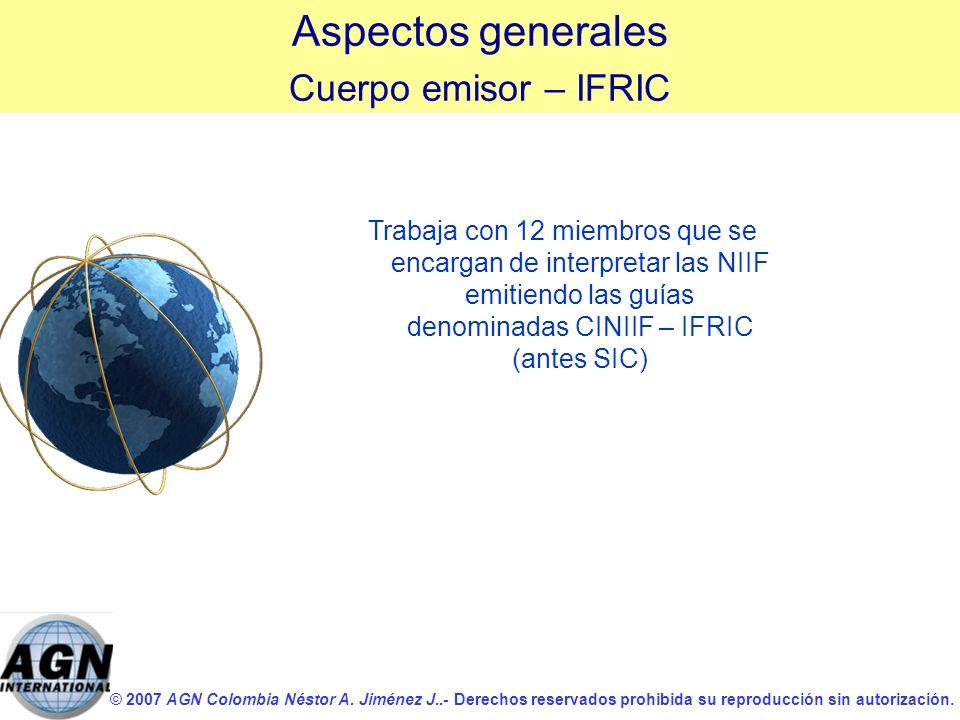 © 2007 AGN Colombia Néstor A. Jiménez J..- Derechos reservados prohibida su reproducción sin autorización. Trabaja con 12 miembros que se encargan de