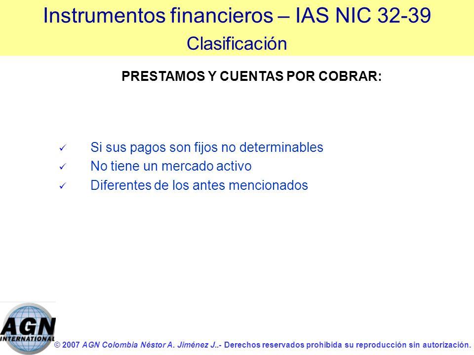 © 2007 AGN Colombia Néstor A. Jiménez J..- Derechos reservados prohibida su reproducción sin autorización. PRESTAMOS Y CUENTAS POR COBRAR: Si sus pago