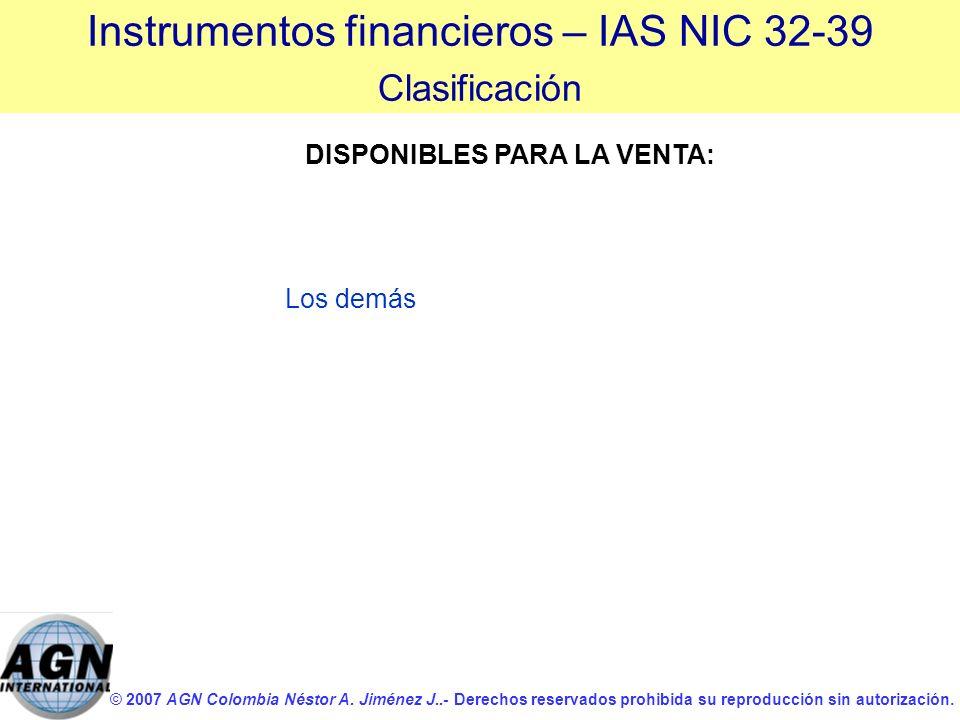 © 2007 AGN Colombia Néstor A. Jiménez J..- Derechos reservados prohibida su reproducción sin autorización. DISPONIBLES PARA LA VENTA: Los demás Instru