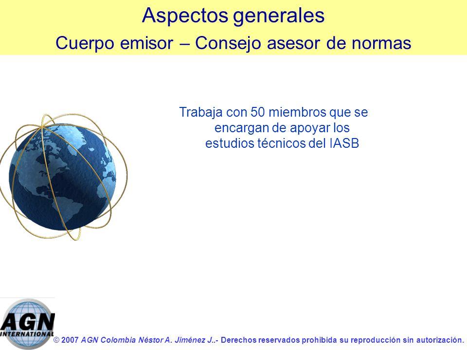 © 2007 AGN Colombia Néstor A. Jiménez J..- Derechos reservados prohibida su reproducción sin autorización. Trabaja con 50 miembros que se encargan de