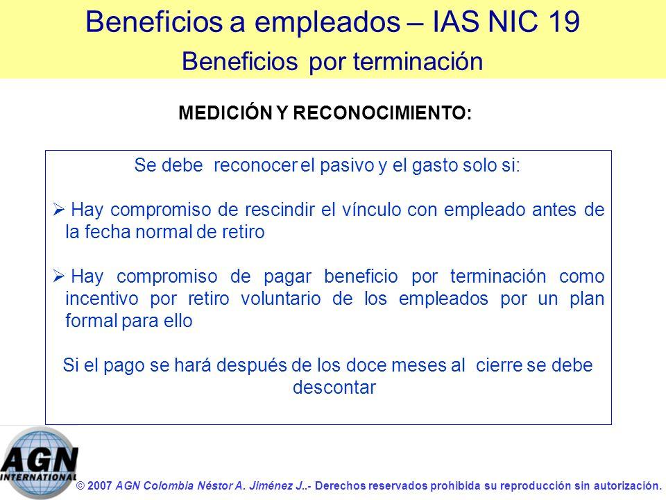 © 2007 AGN Colombia Néstor A. Jiménez J..- Derechos reservados prohibida su reproducción sin autorización. Se debe reconocer el pasivo y el gasto solo