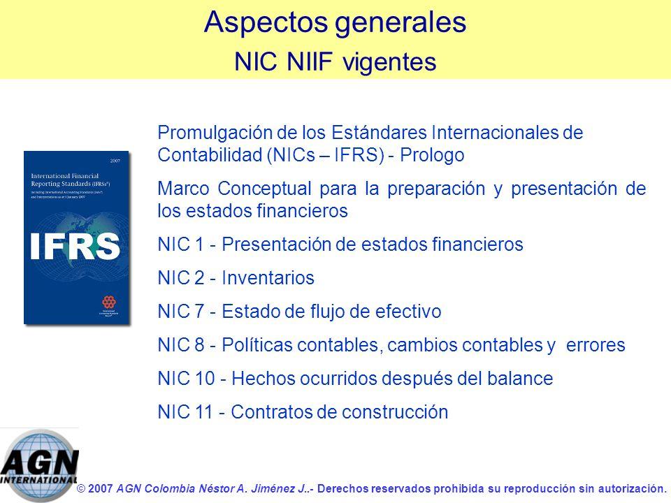 © 2007 AGN Colombia Néstor A. Jiménez J..- Derechos reservados prohibida su reproducción sin autorización. Promulgación de los Estándares Internaciona